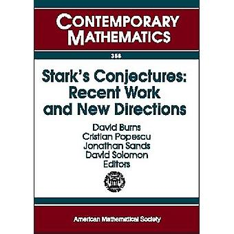 Stark's Conjectures - Recent Work and New Directions by David Burns -