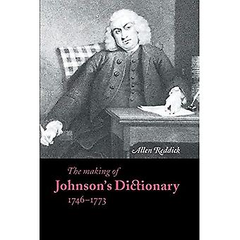 The Making of Johnson's Dictionary 1746-1773 (Cambridge Studies in Publishing & Printing History) (Cambridge Studies in Publishing and Printing History)