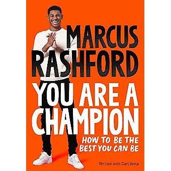 あなたはチャンピオンであり、あなたができる最高になる方法