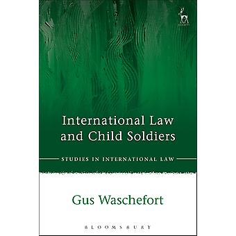 International Law and Child Soldiers 53 Studies in International Law
