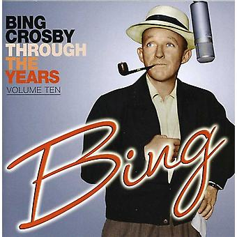 Bing Crosby - Bing Crosby: Vol. 10-Through the Years [CD] USA import