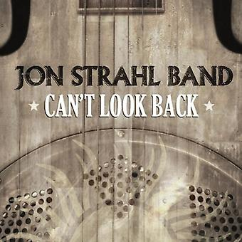 Jon Strahl Band - importation USA CAN't Look Back [CD]