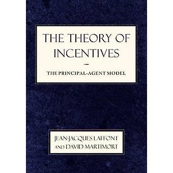 Die Theorie von Anreizen - Prinzipal-Agent-Modell von Jean-Jacques L