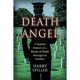 Death Angel - A Vietnam Memoir of a Bearer of Death Messages to Famili