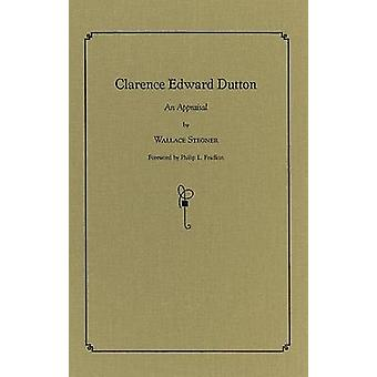 Clarence Edward Dutton - An Appraisal by Wallace Earle Stegner - Phili