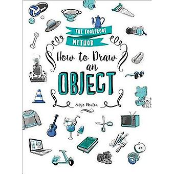 How to Draw an Object - The Foolproof Method by How to Draw an Object -