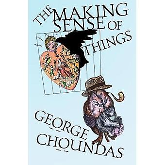 Das macht Sinn der Dinge von George Choundas - 9781573660655 Buch