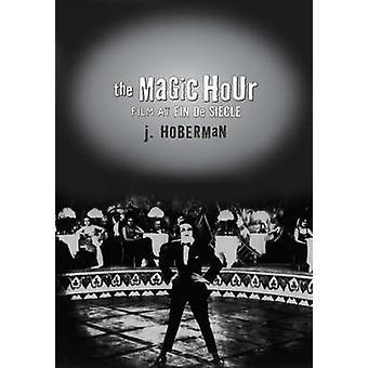 Den magiske time - filmen på Fin De Siecle af J. Hoberman - 9781566399968