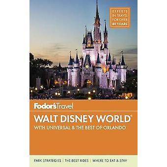 Fodor's Walt Disney World - mit Universal & das beste von Orlando b
