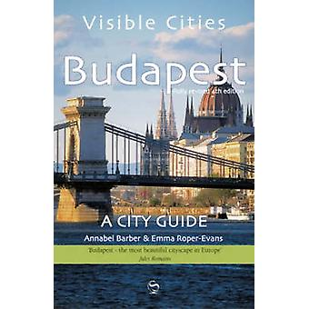 Visible Cities Budapest (4th Revised edition) by Annabel Barber - Emm