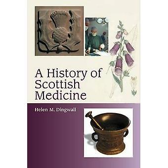 Skotlannin lääketieteen - teemoja ja vaikutteita Helen Dingwe historia
