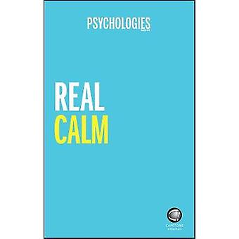 Real Calm - Handle Stress and Take Back Control by Psychologies Magazi