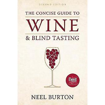 Den kortfattade Guide till vin och Blind vinprovning (2: a reviderade upplagan) av