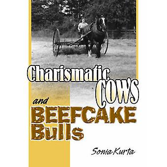 Charismatic Cows and Beefcake Bulls by Sonia Kurta - 9781905523764 Bo
