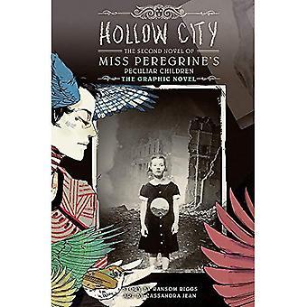 Ihåliga stad: Den grafiska romanen: andra roman i Miss Peregrine säregna barn