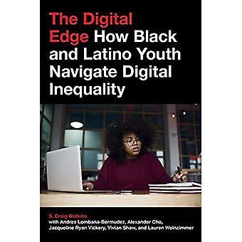 Le bord numérique: Comment Black et Latino jeunes naviguer l'inégalité numérique (jeunes connectés et à terme numérique)