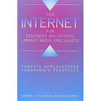 Internet per gli insegnanti e gli specialisti School Library Media: applicazioni in Todays, prospettive di domani