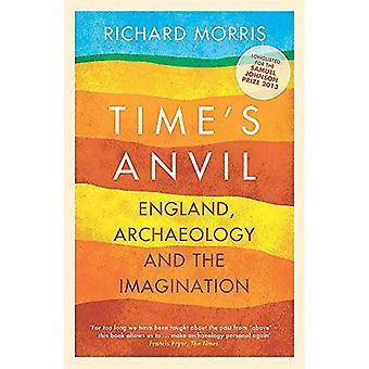 Time's aambeeld: Engeland, Archeologie en de verbeelding