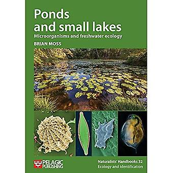 Ponds and small lakes: Microorganisms and freshwater ecology - Naturalists' Handbooks Vol. 32 (Paperback)