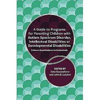 Una guida ai programmi per genitori bambini con disturbo dello spettro autistico, disabilità intellettive o disabilità dello sviluppo: linee guida basate sull'evidenza per professionisti