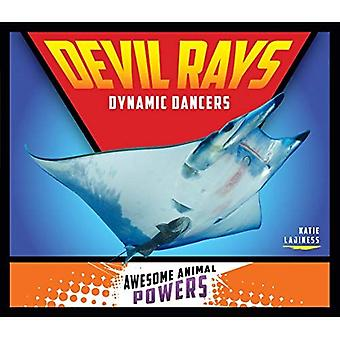 Devil Rays: Dynamic Dancers� (Awesome Animal Powers)