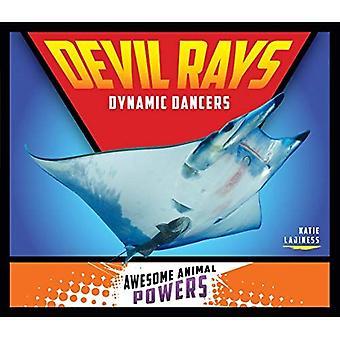 Devil Rays: Danseurs dynamiques (pouvoirs impressionnants pour animaux)