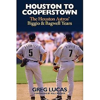 Houston to Cooperstown: The� Houston Astros' Biggio and� Bagwell Years