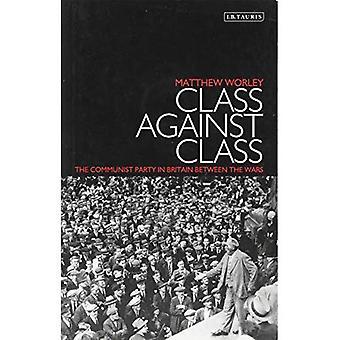 Classe contre classe: Le parti communiste en Grande-Bretagne entre les guerres