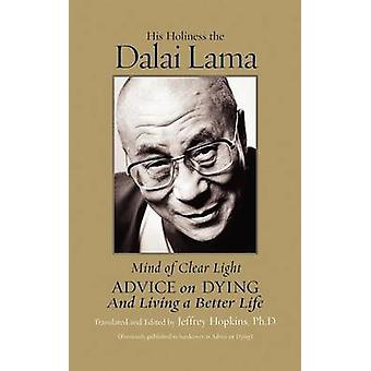 Mind of Clear Light Advice on Living Well and Dying Consciously by Dalai Lama