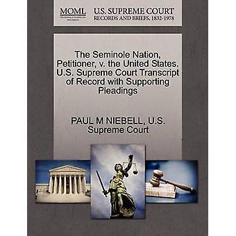 De indiener van de Seminole natie v. de Verenigde Staten. US Supreme Court afschrift van Record met ondersteuning van de pleidooien door NIEBELL & PAUL M