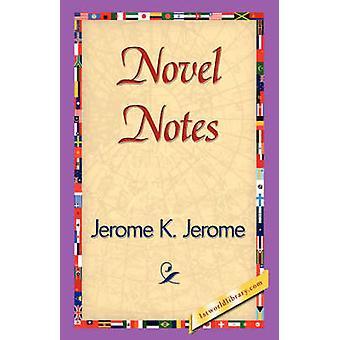 Novel Notes by Jerome K. Jerome & K. Jerome