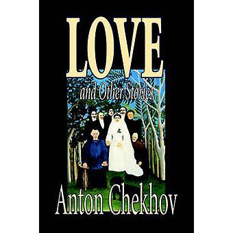 Kärlek och andra berättelser av Anton Chekhov Fiction noveller klassiker litterära av Tjechov & Anton