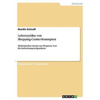 Lebenszyklus von Shoppingcenterkonzeptenmethoscher Ansatz zur prognose von Revitalisierungszeitpunkten van Schnell & Martin