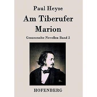Bin Tiberufer Marion von Paul Heyse