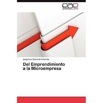 Del Emprendimiento  a la Microempresa by Valverde Valverde Jorge Luis