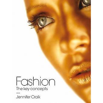 Fashion - The Key Concepts by Jennifer Craik - 9781845204525 Book