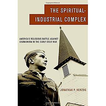 Il complesso industriale-spirituale: Battaglia religiosa dell'America contro il comunismo in inizio guerra fredda