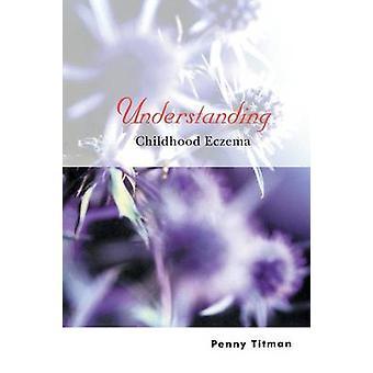 Ymmärtäminen lapsuuden ekseema Penny Titman - 9780470847596 kirja