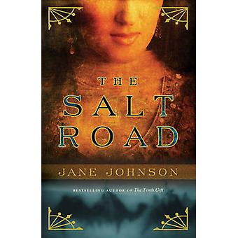The Salt Road by Jane Johnson - 9780385670012 Book