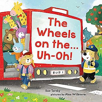 The Wheels on the Bus ... Uh-oh! by Sue Tarsky - 9780807588697 Book