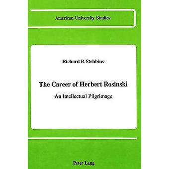 The Career of Herbert Rosinski - An Intellectual Pilgrimage by Richard