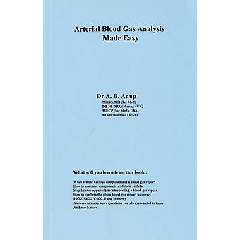 Arterial Blood Gas Analysis Made Easy by A. B. Anup - 9780965708371 B