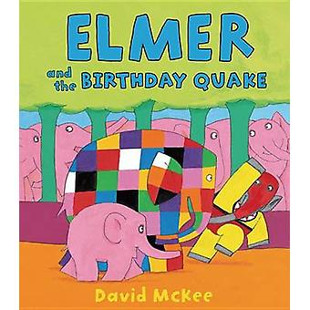 Elmer and the Birthday Quake by David McKee - 9781467711173 Book
