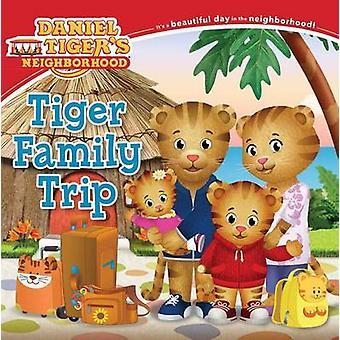Tiger Family Trip by Becky Friedman - Jason Fruchter - 9781481477451
