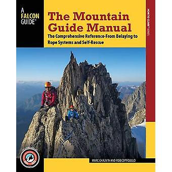 The Mountain Guide Manual - The Comprehensive Reference--From Belaying