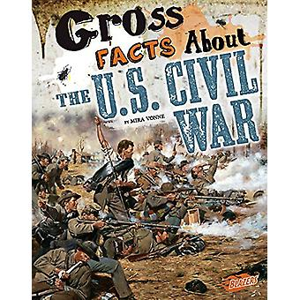 Gross Facts about the U.S. Civil War by Mira Vonne - 9781515741558 Bo