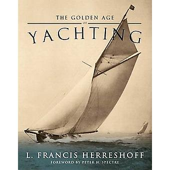 The Golden Age of Yachting by L.Francis Herreshoff - 9781574092516 Bo