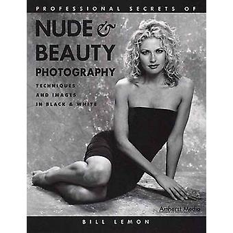 Professional Secrets Of Nude & Beauty Photography - Techniques and