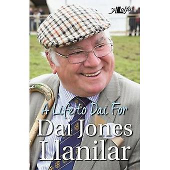 A Life to Dai for by Dai Jones Llanilar - 9781784614478 Book