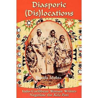 Diasporic Dis(locations) - Indo-Caribbean Women Writers Negotiate the